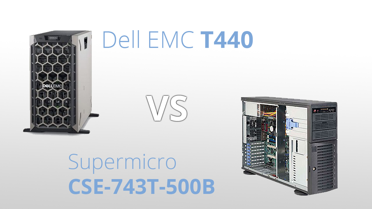 So sánh máy chủ Tower 2-socket Dell EMC T440 vs Supermicro Server