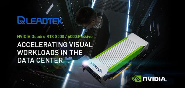Leadtek phát hành NVIDIA Quadro RTX Passive, card đồ họa chuyên nghiệp với giải pháp tản nhiệt thụ động