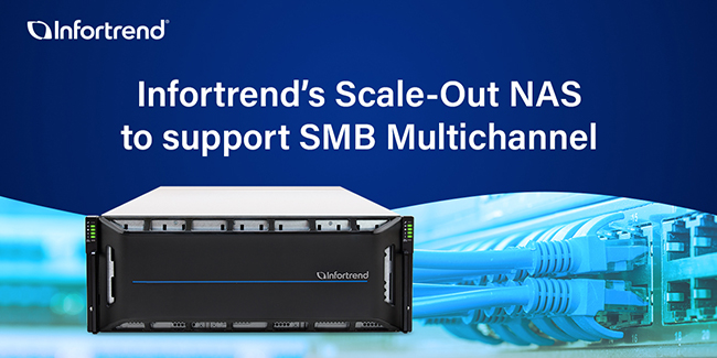 Infortrend mở rộng dòng sản phẩm Scale-out NAS để hỗ trợ SMB Multichannel