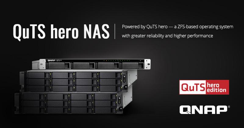 QNAP giới thiệu Hệ điều hành QuTS Hero trên nền ZFS mới với độ tin cậy cao hơn và thiết bị NAS QuTS Hero cho doanh nghiệp
