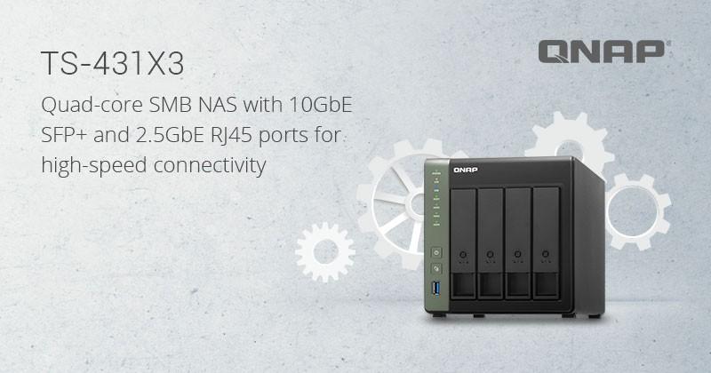 QNAP TS-431X3: Thiết bị lưu trữ NAS Quad-core hỗ trợ mạng 10GbE SFP+ và 2.5GbE