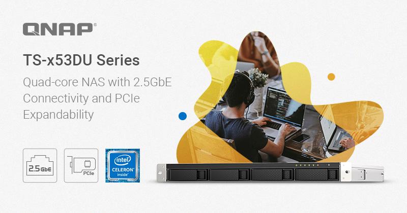 QNAP ra mắt Series TS-x53DU: NAS Quad-core 2.5GbE với khe mở rộng PCIe