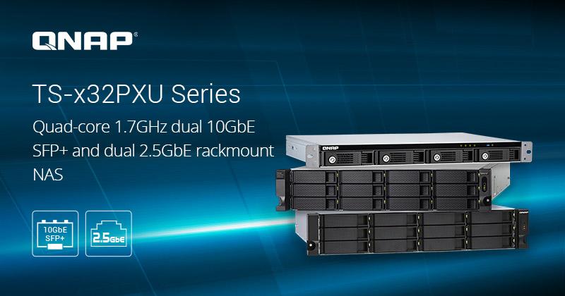 QNAP ra mắt Se-ri NAS TS-x32PXU: Vi xử lý 4 nhân với 10GbE SFP+ và 2,5GbE kép thân thiện cho môi trường đám mây lai