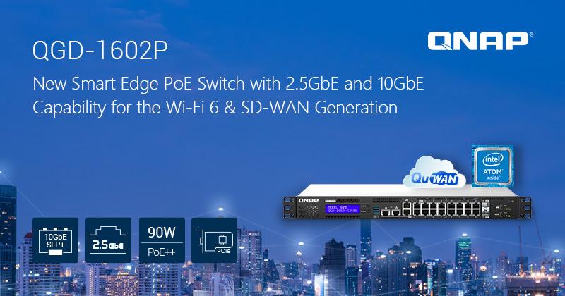 QNAP ra mắt Smart Edge PoE Switch QGD-1602P với 2,5GbE và 10GbE cho Wi-Fi 6 & SD-WAN
