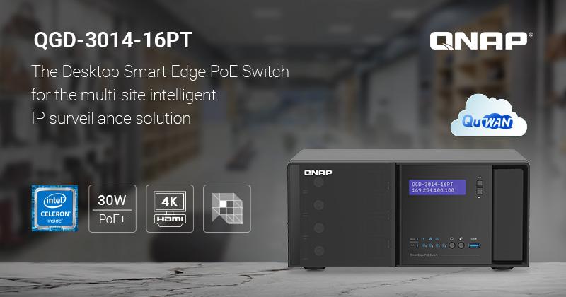 QNAP ra mắt mẫu switch PoE QGD-3014-16PT, hỗ trợ cho IP camera thông minh và backup từ xa
