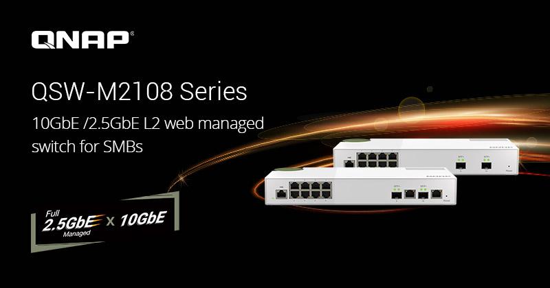 Quản lý mạng hiệu suất cao và tiết kiệm chi phí với bộ switch 2.5GbE/10GbE L2 QNAP QSW-M2108