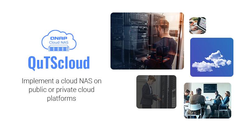 QNAP cập nhật QuTScloud Cloud NAS: Hỗ trợ lưu trữ Pass-through và nhiều dịch vụ Cloud