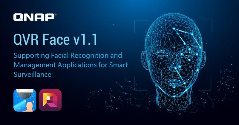 QVR Face được nâng cấp lên phiên bản 1.1, hỗ trợ các ứng dụng nhận dạng khuôn mặt