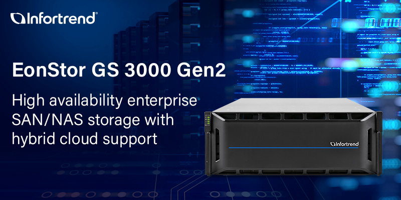 Giới thiệu Infortrend EonStor GS 3000 Gen 2: Lưu trữ SAN / NAS  có tính khả dụng cao và hỗ trợ Hybrid Cloud cho doanh nghiệp