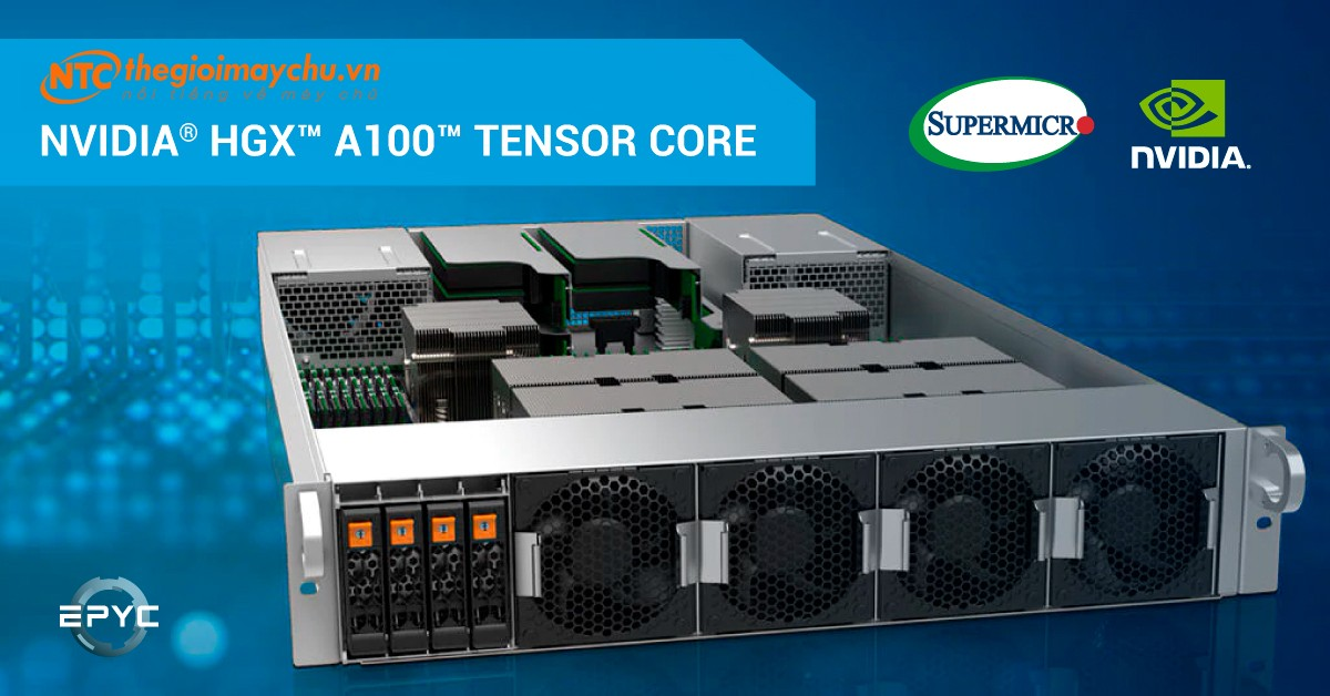 Giới thiệu các nền tảng GPU Server NVIDIA HGX A100 của SuperMicro