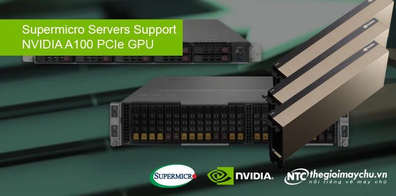 Cấu hình tham khảo các máy chủ Supermicro được chứng nhận cho GPU NVIDIA A100 PCIe