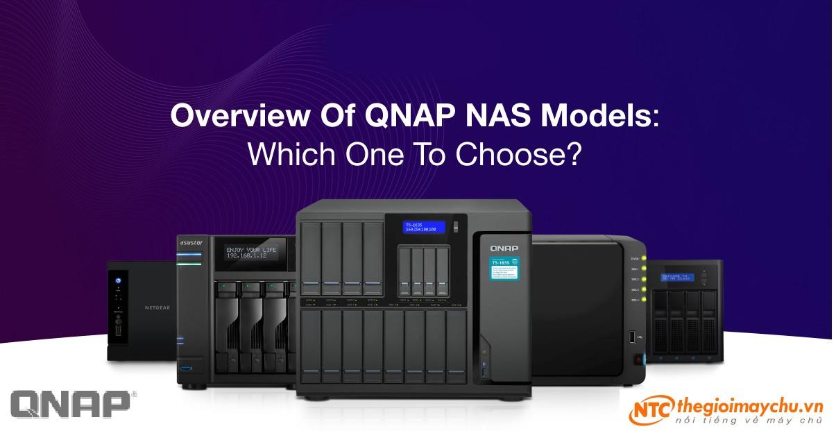Tổng quan về các sản phẩm lưu trữ NAS QNAP: Bạn nên chọn sản phẩm nào?