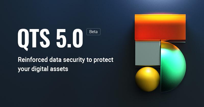 QNAP phát hành QTS 5.0 Beta: nâng cấp mạnh mẽ nhân Kernel, bảo mật toàn diện và dự đoán lỗi ổ đĩa với AI