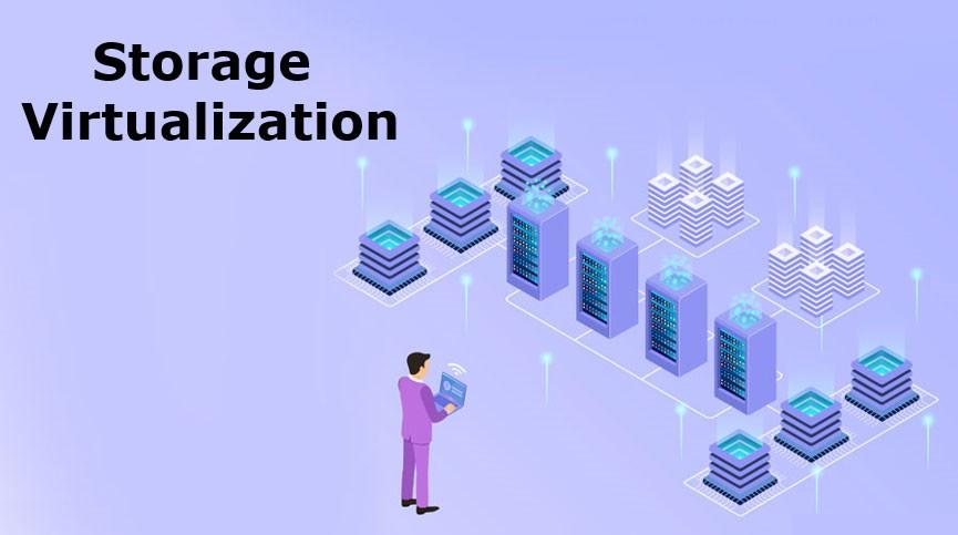 Tìm hiểu về ảo hóa lưu trữ – Storage Virtualization