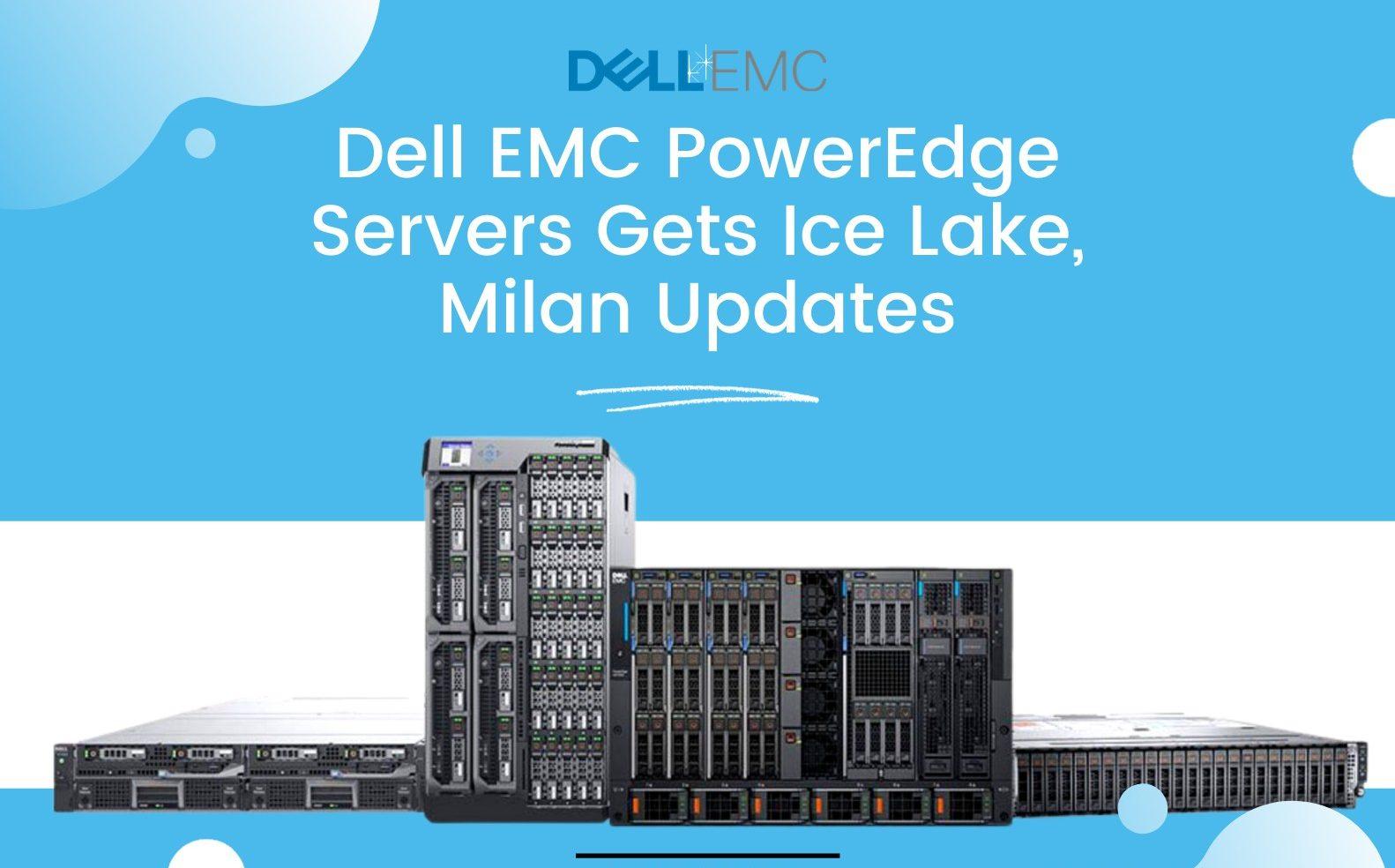 Giới thiệu máy chủ Dell 15G: Cải tiến mạnh mẽ với CPU Milan và Ice Lake