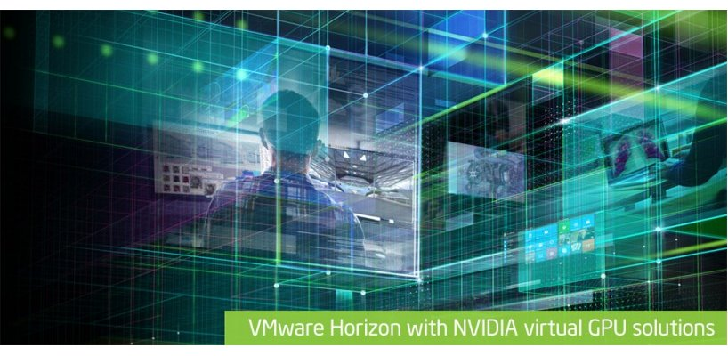VMware Horizon with NVIDIA virtual GPU solutions