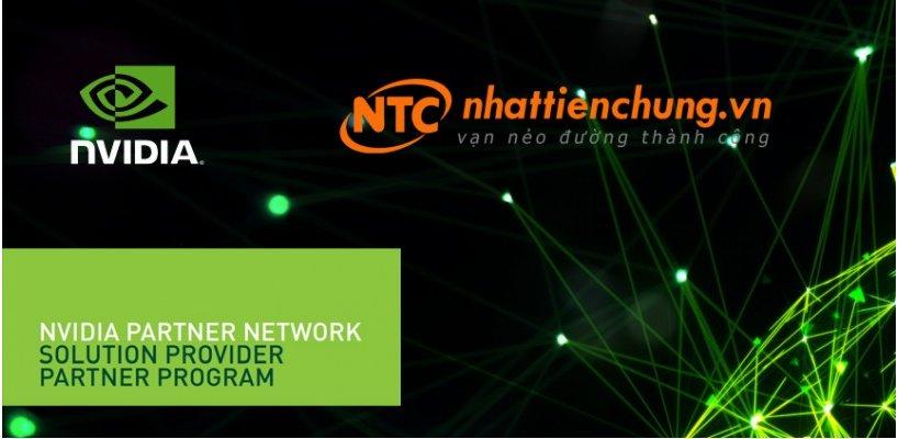 Nhất Tiến Chung gia nhập NVIDIA Partner Network, phân phối các giải pháp điện toán dựa trên GPU cho AI tại thị trường Việt Nam